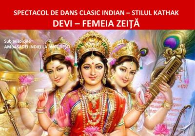 """Spectacol de dans indian-""""DEVI – Femeia Zeiţă"""""""